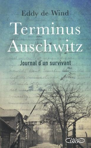 Terminus Auschwitz. Journal d'un survivant