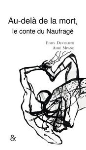 Eddy Devolder et Aimé Mpane - Au-delà de la mort - Le conte du Naufragé.