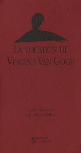 Eddy Devolder et Jean-Marie Mahieu - La vocation de Vincent Van Gogh.