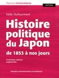 Eddy Dufourmont - Histoire politique du Japon de 1853 à nos jours.