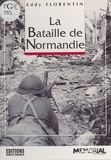 Eddy Florentin - La Bataille de Normandie.