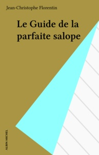 Eddy Florentin - Le guide de la parfaite salope.