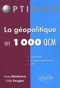 Eddy Fougier et Anna Dimitrova - La Géopolitique en 1000 QCM.