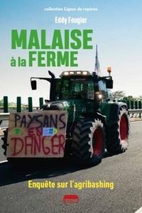 Eddy Fougier - Malaise à la ferme - Enquête sur l'agribashing.