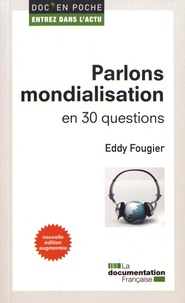 Eddy Fougier - Parlons mondialisation en 30 questions.