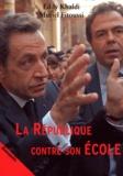 Eddy Khaldi et Muriel Fitoussi - La République contre son Ecole.
