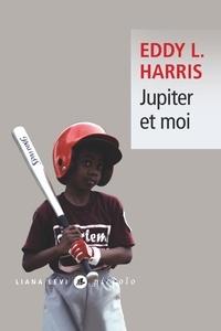 Eddy-L Harris - Jupiter et moi.