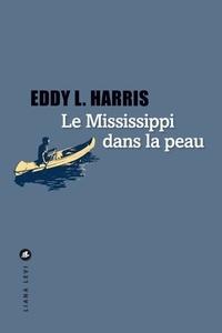 Eddy-L Harris - Le mississippi dans la peau.