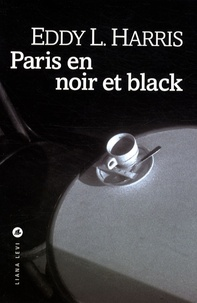 Eddy-L Harris - Paris en noir et black.