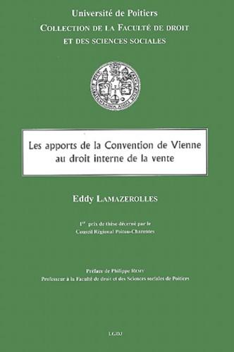 Eddy Lamazerolles - Les apports de la Convention de Vienne au droit interne de la vente.
