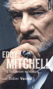 Eddy Mitchell - Il faut rentrer maintenant....