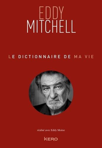 Le dictionnaire de ma vie - Format ePub - 9782366585315 - 11,99 €
