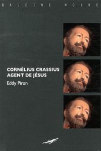 Eddy Piron - Cornelius Crassus, agent de Jésus.