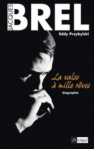 Eddy Przybylski - Brel, la valse à mille revers.