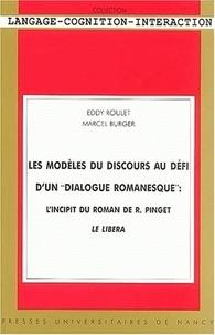 """Eddy Roulet et Marcel Burger - Les modèles du discours au défi d'un """"dialogue romanesque"""" - L'incipit du roman de R. Pinget, Le Libera."""