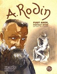 Eddy Simon et Joël Alessandra - Rodin - Fugit amor, portrait intime.