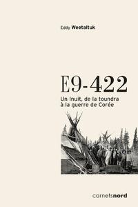 Eddy Weetalkuk - E9-442 - Un Inuit, de la toundra à la guerre de Corée.