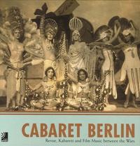 Edel Classics - Cabaret Berlin - Edition triilingue français-anglais-allemand. 4 CD audio