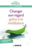 Edel Maex - Changer son regard grâce à la méditation. 1 CD audio MP3
