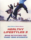 Edel O'Brien et Roisin Moore - Healthy Lifestyles 3 - For 3rd Year Students.