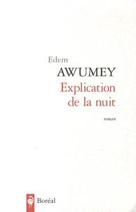 Edem Awumey - Explication de la nuit.