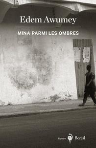Edem Awumey - Mina parmi les ombres.