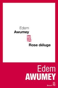 Edem Awumey - Rose déluge.