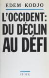 Edem Kodjo - L'Occident : du déclin au défi.