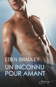 Eden Bradley - Un inconnu pour amant.