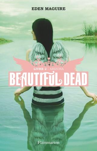 Eden Maguire - Beautiful Dead Tome 2 : Arizona.