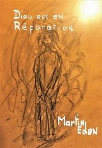 Eden Martin - Dieu est en réparation.