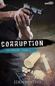 Eden Winters - Corruption 3 : Corruption - Diversion, T3.