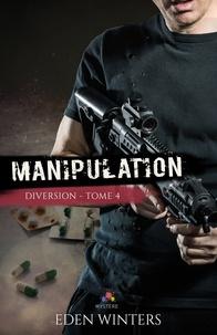 Eden Winters - Diversion Tome 4 : Manipulation.