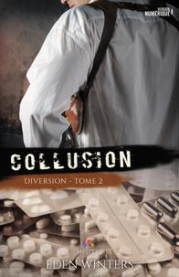 Eden Winters - Diversion - Tome 2, Collusion.