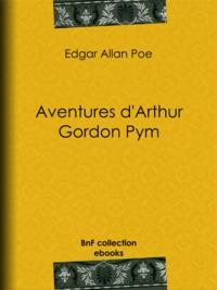 Edgar Allan Poe et Charles Baudelaire - Aventures d'Arthur Gordon Pym.