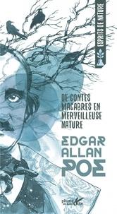Edgar Allan Poe - De contes macabres en merveilleuse nature.