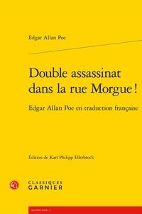 Edgar Allan Poe - Double assassinat dans la rue Morgue ! - Edgar Allan Poe en traduction française.