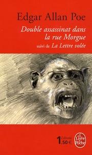 Edgar Allan Poe - Double assassinat dans la rue Morgue suivi de La lettre volée.