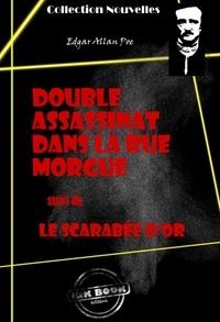 Edgar Allan Poe - Double assassinat dans la rue Morgue (suivi de Le scarabée d'or) - édition intégrale.