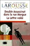 Edgar Allan Poe - DOUBLE ASSASSINAT DANS LA RUE MORGUE. - LA LETTRE VOLEE. Textes intégraux.