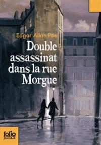 Edgar Allan Poe - Double assassinat dans la rue Morgue - Suivi de La Lettre volée.