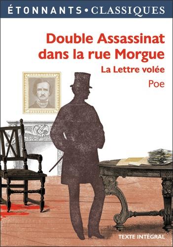 Edgar Allan Poe - Double assassinat dans la rue Morgue - La lettre volée.