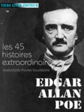 Edgar Allan Poe et Charles Baudelaire - Histoires extraordinaires - l'ensemble des 45 histoires extraordinaires traduites par Baudelaire.