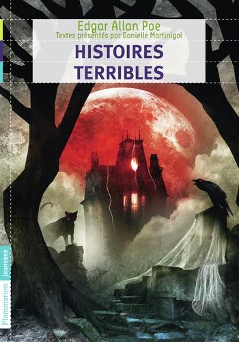Edgar Allan Poe - Histoires terribles.