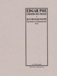 Edgar Allan Poe et Jean-François Mattéi - L'Homme des foules / Edgar Poe ou le regard vide.