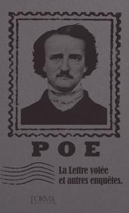 Edgar Allan Poe - La Lettre volée et autres enquêtes.