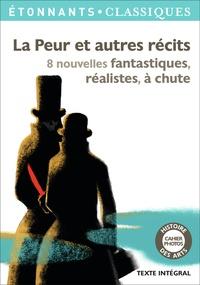 Edgar Allan Poe et Guy de Maupassant - La peur et autres récits - 8 nouvelles fantastiques, réalistes, à chute.