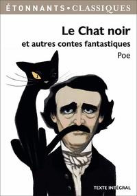 Téléchargez de nouveaux livres gratuitement en ligne Le Chat noir et autres contes fantastiques  in French 9782081363410 par Edgar Allan Poe