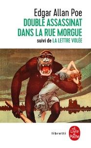 Edgar Allan Poe - Le Double Assassinat de la rue Morgue, suivi de La Lettre volée.
