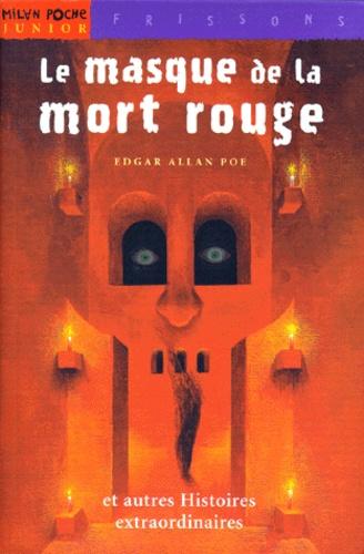 Edgar Allan Poe - Le masque de la mort rouge - Et autres histoires extraordinaires.